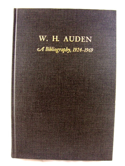 Image for W. H. Auden: A Bibliography, 1924 - 1969