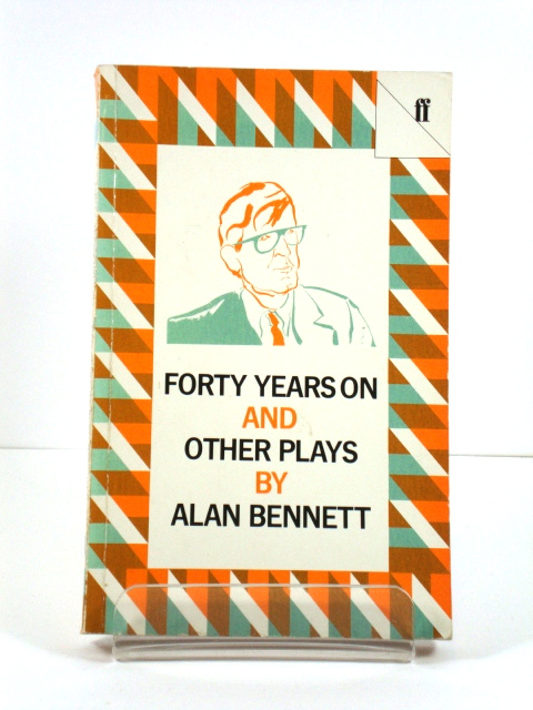 Image for Forty Years On and Other Plays