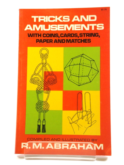 Image for Tricks and Amusements: With Coins, Cards, String, Paper and Matches