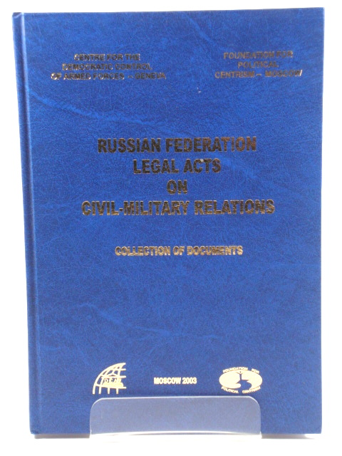 Image for Russian Federation Legal Acts on Civil-Military Relations: Collection of Documents