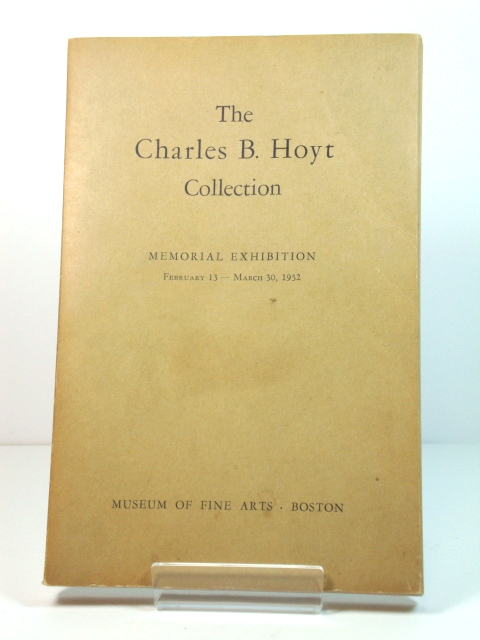 Image for The Charles B. Hoyt Collection: Memorial Exhibition: February 13-March 30, 1952