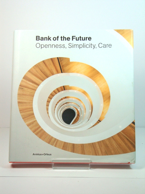 Image for Bank of the Future: Openness, Simplicity, Care