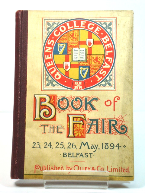 Image for Book of the Fair, Queen's College, Belfast, May 23rd, 24th, 25th, 26th, 1894