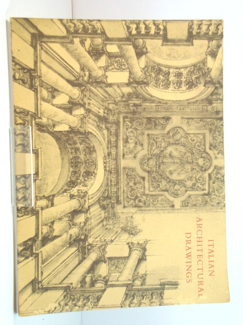 Image for Italian Architectural Drawings: Lent By the Royal Institute of British Architects, London and Circulated By the Smithsonian Institution 1966 - 1968