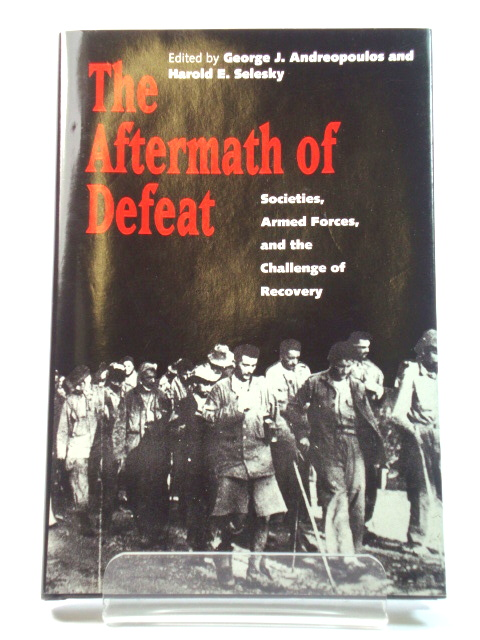 Image for The Aftermath of Defeat: Societies, Armed Forces, and the Challenge of Recovery