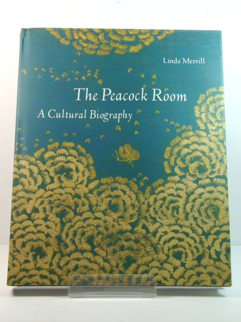 Image for The Peacock Room: A Cultural Biography