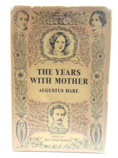 Image for The Years with Mother, Being an Abridgement of the First Three Volumes of the Story of My Life