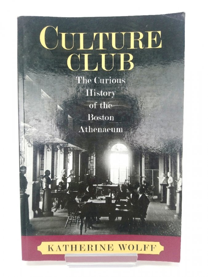 Image for Culture Club: The Curious History of the Boston Athenaeum