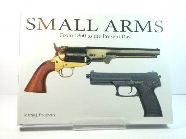 Image for Small Arms: From 1860 to the Present Day