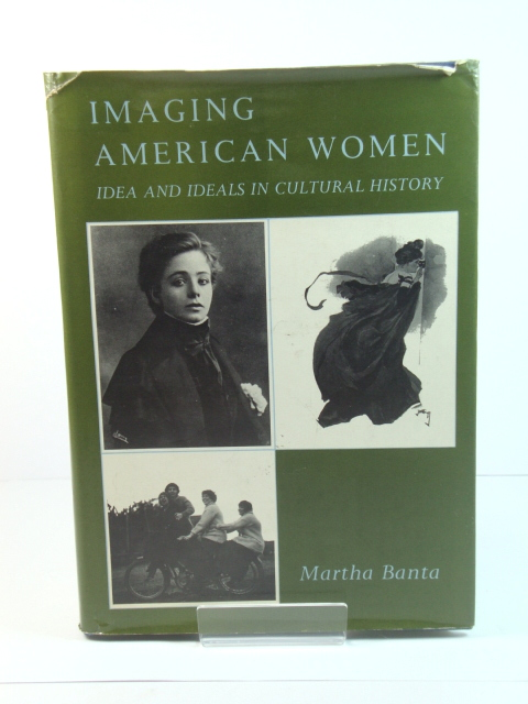 Image for Imaging American Women: Idea and Ideals in Cultural History