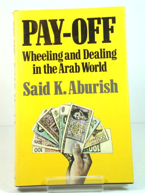 Image for Pay-Off: Wheeling and Dealing in the Arab World