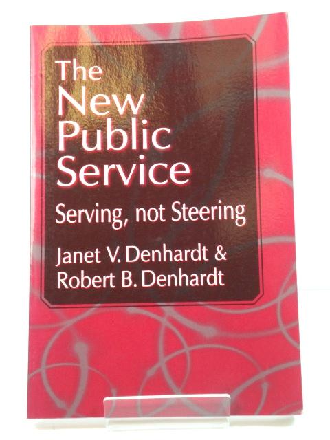 Image for The New Public Service: Serving, Not Steering