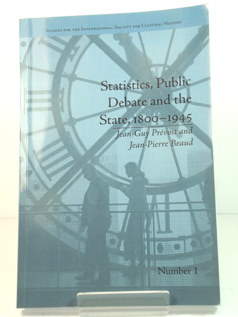 Image for Statistics, Public Debate and the State, 1800-1945: A Social, Political and Intellectual History of Numbers