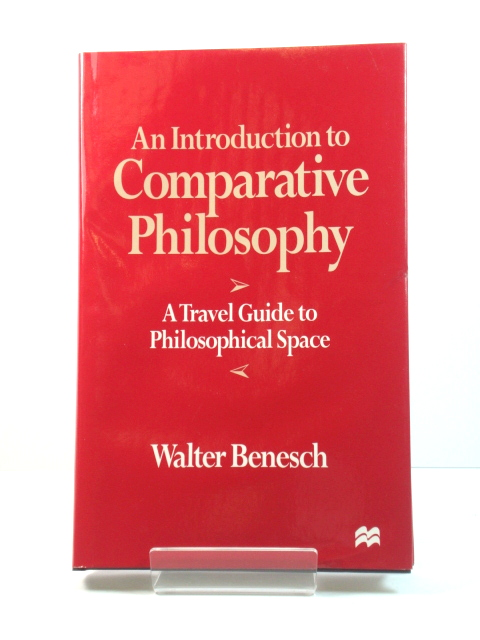Image for An Introduction to Comparative Philosophy: A Travel Guide to Philosophical Space