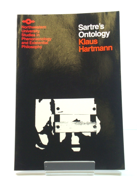 Image for Sartre's Ontology: A Study of Being and Nothingness in the Light of Hegel's Logic (Northwestern University Studies in Phenomenology & Existential Philosophy)