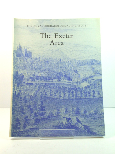 Image for The Exeter Area: Proceedings of the 136th Meeting of the Royal Archaeological Institute, 1990