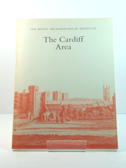 Image for The Cardiff Area: Proceedings of the 139th Summer Meeting of the Royal Archaeological Institute, 1993