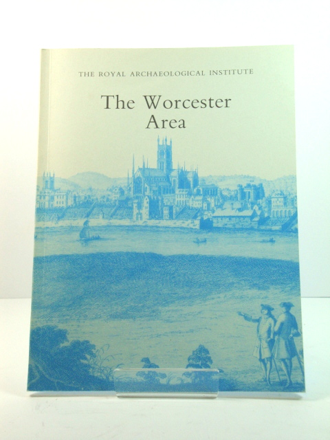 Image for The Worcester Area: Proceedings of the 151st Summer Meeting of the Royal Archaeological Institute, 1995
