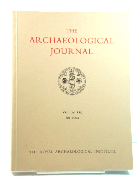 Image for The Archaeological Journal: Volume 159 for the Year 2002