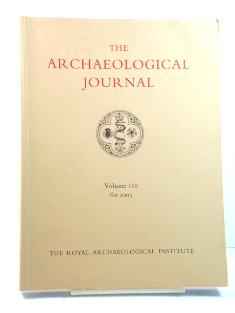 Image for The Archaeological Journal: Volume 160 for the Year 2003