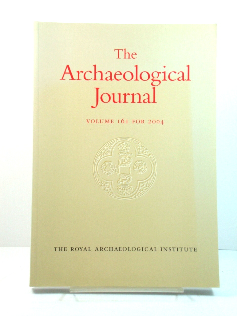 Image for The Archaeological Journal: Volume 161 for the Year 2004