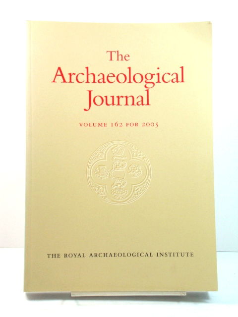 Image for The Archaeological Journal: Volume 162 for the Year 2005