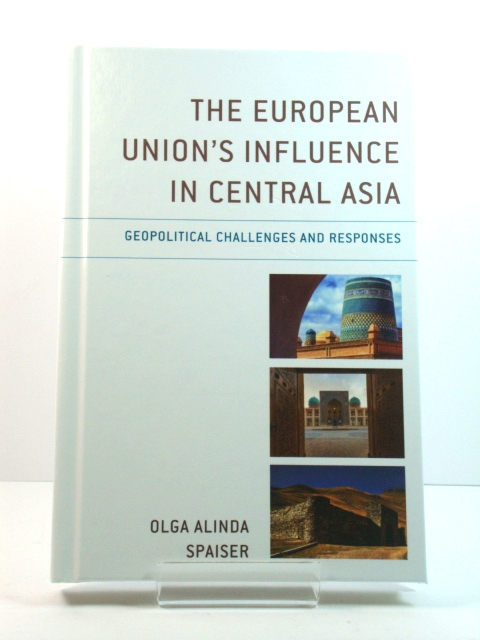 Image for The European Union's Influence in Central Asia: Geopolitical Challenges and Responses