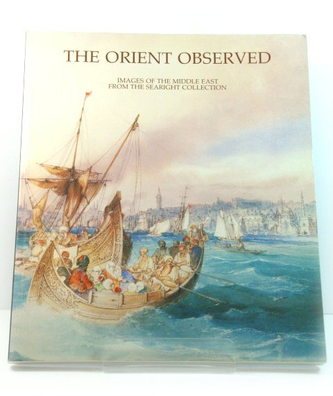 Image for The Orient Observed: Images of the Middle East from the Searight Collection