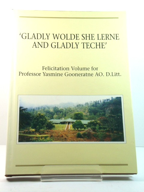 Image for 'Gladly Wolde She Lerne and Gladly Teche': Felicitation Volume for Professor Yasmine Gooneratne AO. D.Litt.