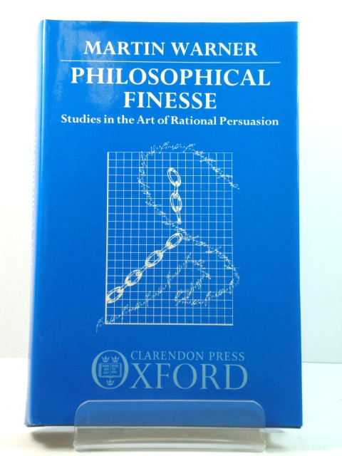 Image for Philosophical Finesse: Studies in the Art of Rational Persuasion