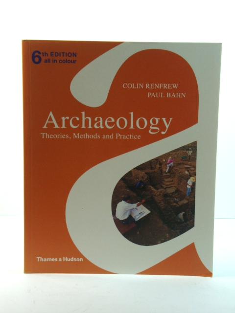 Image for Archaeology: Theories, Methods and Practice