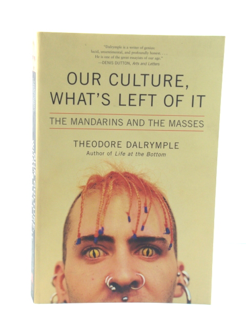 Image for Our Culture, What's Left of it: The Mandarins and the Masses