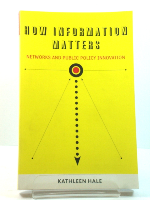 Image for How Information Matters: Networks and Public Policy Innovation