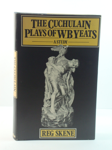 Image for The Cuchulain Plays of W.B. Yeats: A Study