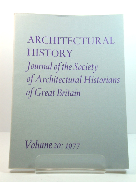 Image for Architectural History: Journal of the Society of Architectural Historians of Great Britain: Volume 20: 1977