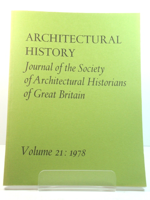 Image for Architectural History: Journal of the Society of Architectural Historians of Great Britain: Volume 21: 1978