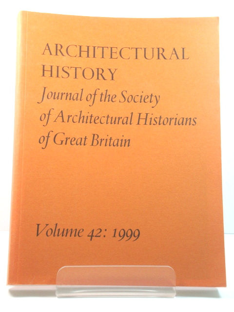 Image for Architectural History: Journal of the Society of Architectural Historians of Great Britain: Volume 42: 1999