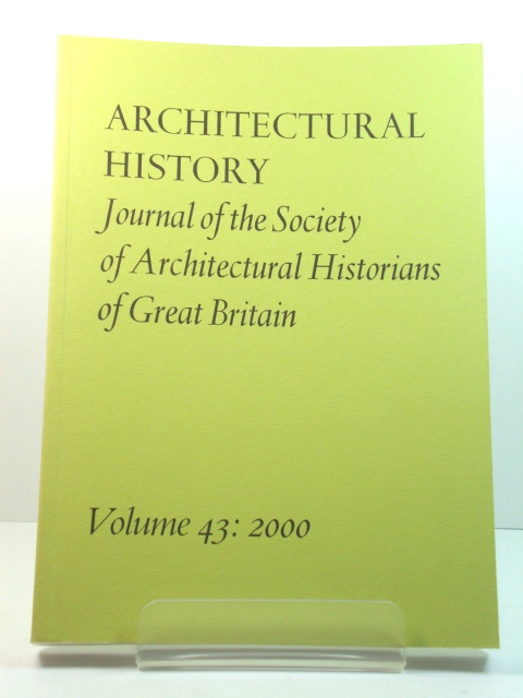 Image for Architectural History: Journal of the Society of Architectural Historians of Great Britain: Volume 43: 2000