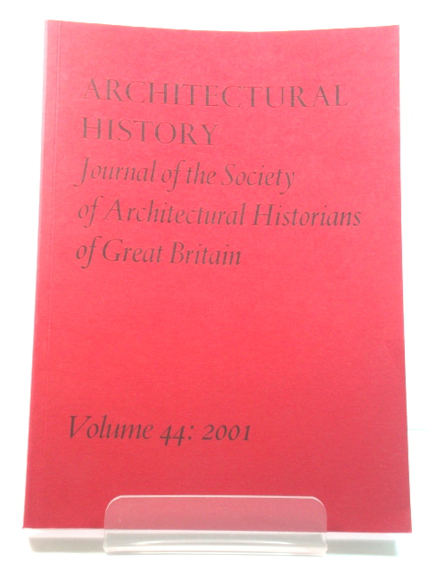 Image for Architectural History: Journal of the Society of Architectural Historians of Great Britain: Volume 44: 2001