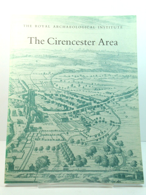 Image for The Cirencester Area: Proceedings of the 134th Summer Meeting of the Royal Archaeological Institute, 1988