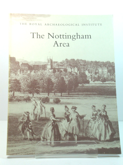 Image for The Nottingham Area: Proceedings of the 135th Summer Meeting of the Royal Archaeological Institute, 1989