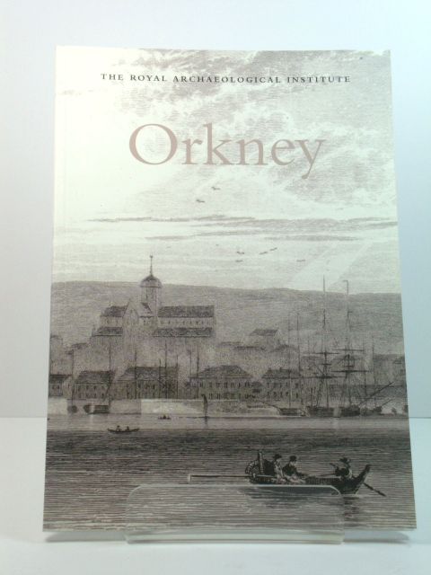 Image for Orkney: Report and Proceedings of the 155th Summer Meeting of the Royal Archaeological Institute in 2009