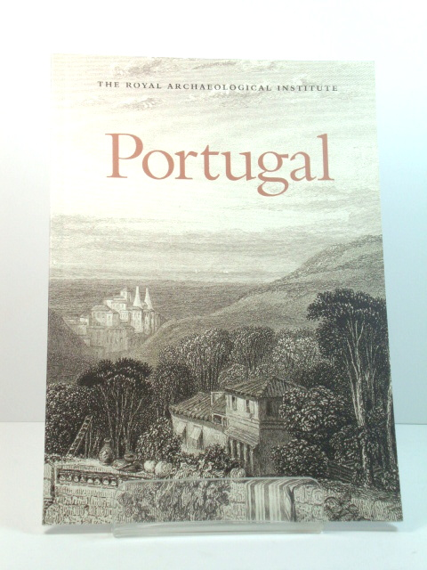 Image for Portugal: Report and Proceedings of the 157th Summer Meeting of the Royal Archaeological Institute in 2011