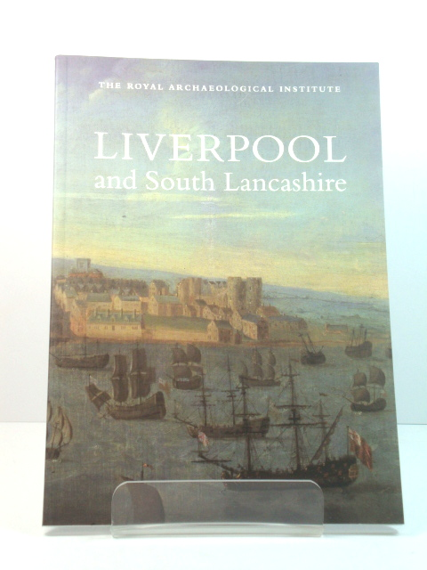 Image for Liverpool and South Lancashire: Report and Proceedings of the 158th Summer Meeting of the Royal Archaeological Institute in 2012