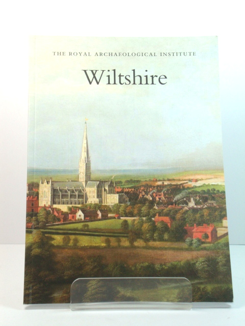 Image for Wiltshire: Report and Proceedings of the 162nd Summer Meeting of the Royal Archaeological Institute in 2016