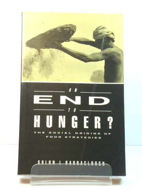 Image for An End to Hunger?: The Social Origins of Food Strategies