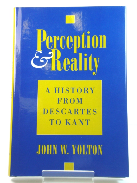 Image for Perception and Reality: A History from Descartes to Kant
