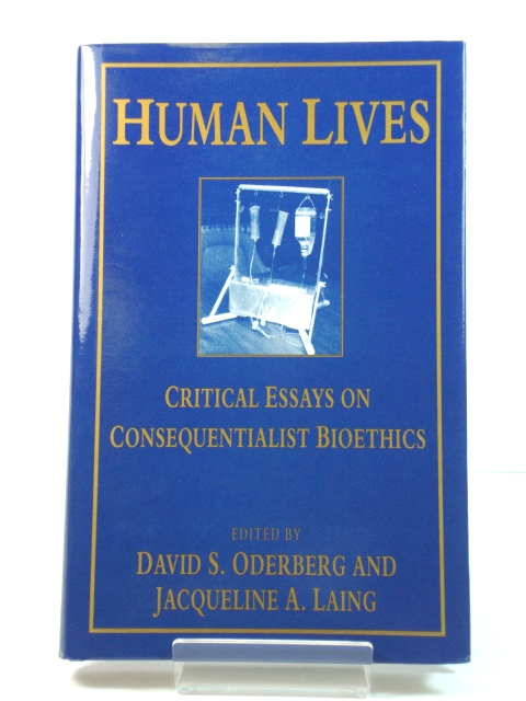 Image for Human Lives: Critical Essays on Consequentialist Bioethics