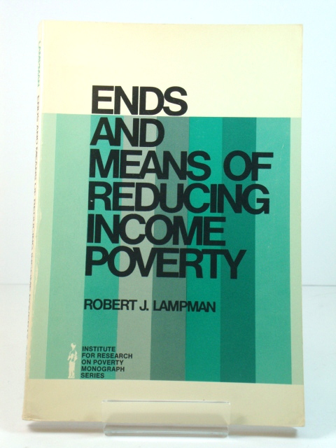 Image for Ends and Means of Reducing Income Poverty