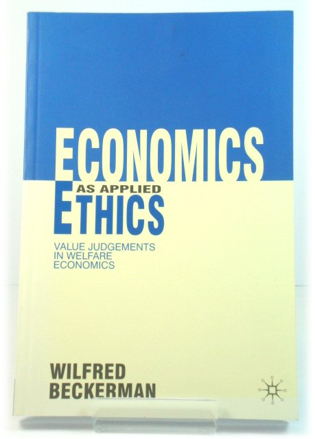 Image for Economics as Applied Ethics: Value Judgements in Welfare Economics
